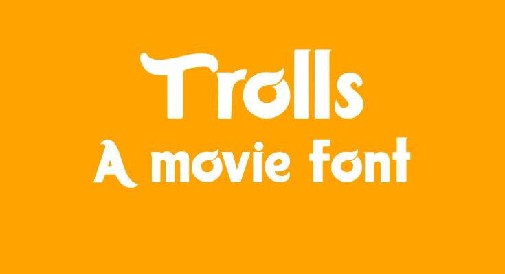 Trolls Font Free Download [Direct Link]