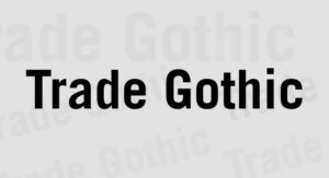 Trade Gothic Font Free Download [Direct Link]