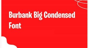Burbank Big Condensed Black Font Free Download
